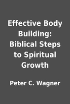 Effective Body Building: Biblical Steps to…
