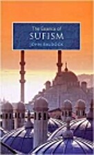 The Essence of Sufism by John Baldock