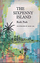 The Sixpenny Island by Ruth Park