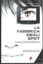 La fabbrica degli spot by Luca Oddo Andrea…
