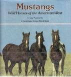 Mustangs: Wild Horses of the American West…