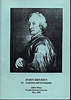 John Dryden: in Northamptonshire by Julia…