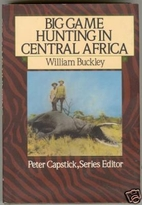 Big Game Hunting in Central Africa by…