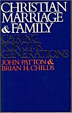 Christian Marriage and Family: Caring for…