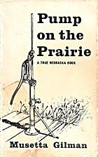 Pump on the Prairie: A True Nebraska Book by…