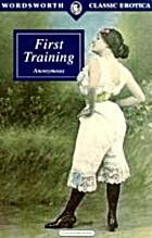 First Training (Wordsworth Classic Erotica…