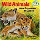 Wild Animals from Alligator to Zebra by…