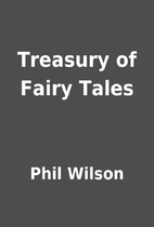 Treasury of Fairy Tales by Phil Wilson