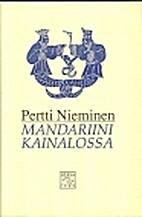 Mandariini kainalossa : kirjoituksia vanhan…
