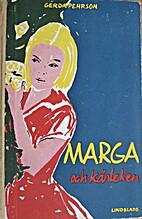 Marga och kärleken by Gerda Pehrson