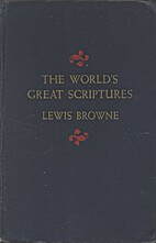 The World's Great Scriptures : An Anthology…