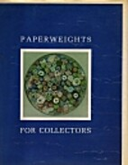 Paperweights for collectors : an illustrated…