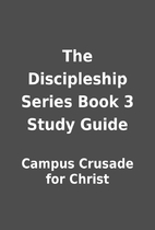 The Discipleship Series Book 3 Study Guide…