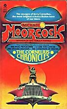 The Cornelius Chronicles by Michael Moorcock