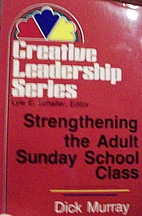 Strengthening the Adult Sunday School Class:…