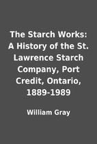 The Starch Works: A History of the St.…