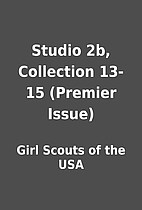Studio 2b, Collection 13-15 (Premier Issue)…