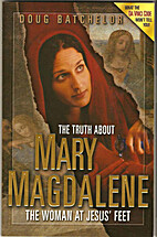 Truth About Mary Magdalene: The Woman at…