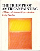The Triumph of American Painting: A History…