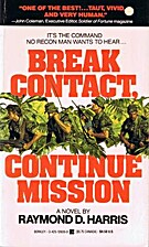 Break Contact Continue Mission by Raymond D.…