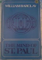 The Mind of Saint Paul by William Barclay