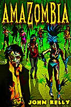 Amazombia by John Kelly