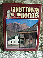 Ghost Towns of the Rockies by Lambert Florin