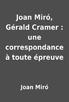 Joan Miró, Gérald Cramer : une…