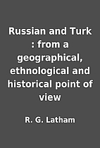 Russian and Turk : from a geographical,…