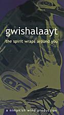 Gwishalaayt [VHS & DVD] = the spirit wraps…
