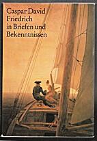 Caspar David Friedrich in Briefen und…