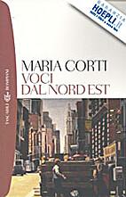 Voci dal nord est by Maria Corti
