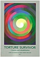 Torture Survivor - Trauma and rehabilitation…