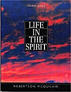 Life in the Spirit Leader Kit by Robertson…