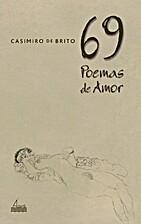 69 Poemas de Amor by Casimiro de Brito