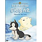 Der kleine Eisbär - Nanouks Rettung by…