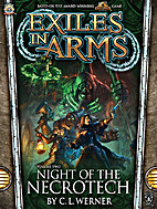 Exiles in Arms: Night of the Necrotech by C.…