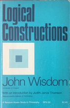 Logical Constructions by John Wisdom