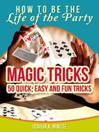 Magic Tricks - 50 Simple, Fun and Quick…