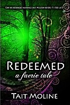 Redeemed: A Faerie Tale by Tait Moline