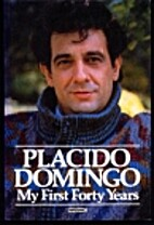 My First Forty Years by Placido Domingo