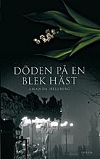 Döden på en blek häst by Amanda Hellberg