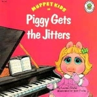 Muppet Kids in Piggy Gets the Jitters (A Jim…