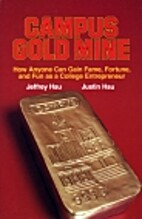 Campus Gold Mine: How Anyone Can Gain Fame,…
