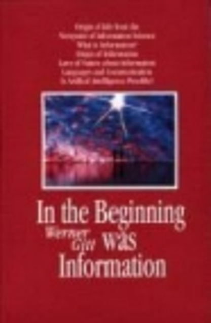In the Beginning was Information by Werner Gitt