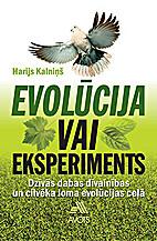 Evolūcija vai eksperiments: Dzīvās dabas…