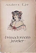 Primadonnans juveler by Axel Essén (Anders…