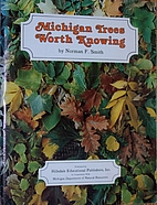 Michigan Trees Worth Knowing by Norman…