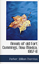 Annals of old Fort Cummings, New Mexico,…