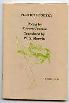 Vertical Poetry by Roberto Juarroz